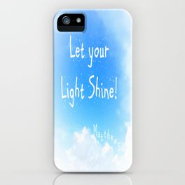 Let Your Light Shine! iPhone Case