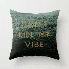 Vibe Killer Throw Pillow