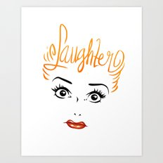Bombshell Series: Laughter - Lucille Ball Art Print