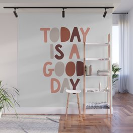 Today is a Good Day Wall Mural