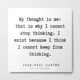 66  |  Jean-Paul Sartre |  Jean-Paul Sartre Quotes | 200123 Metal Print