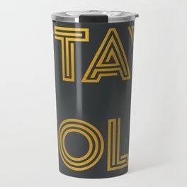 Stay Gold (Gray) Travel Mug