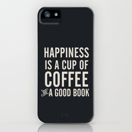 Happiness is a cup of coffee and a good book, vintage typography illustration, for libraries, pub iPhone Case
