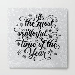 The Most Wonderful Time Of The Year Metal Print