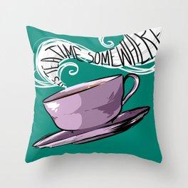 Its Tea Time Somewhere Throw Pillow
