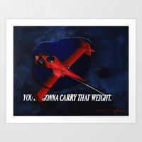 You're Gonna Carry That Weight Art Print