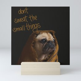 Don't sweat the small things Mini Art Print