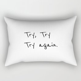 Try again, Positive quotes Rectangular Pillow