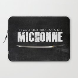 In a World full of Princesses, be a Michonne - black Laptop Sleeve