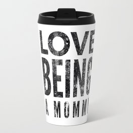 Love Being a Mommy in Black Watercolor Travel Mug