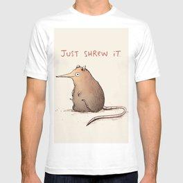 Just Shrew It T-shirt