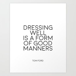 TOM FORD QUOTE Fashion Print Fashion Wall art Dressing Well is a form of good manners Printable Art Art Print