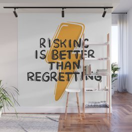 Risking motivation quote Wall Mural