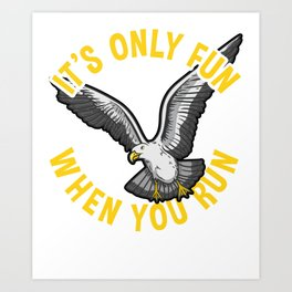 Crazy Seagull design for bird and sea lovers Art Print