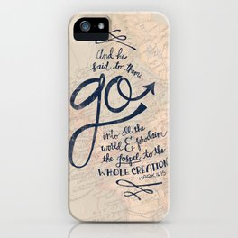 Go Into All The World iPhone Case