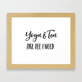 Yoga and tea are all I need Framed Art Print