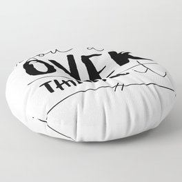 You Are Overthinking It Floor Pillow