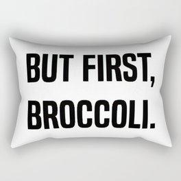 But First, Broccoli. Rectangular Pillow