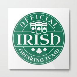 Official Irish Drinking Team Metal Print