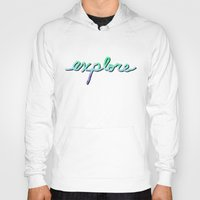 explore Hoodies featuring explore by Lisa Argyropoulos