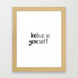 Belive in yourself Framed Art Print