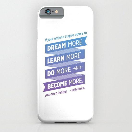 Dream More - Dolly Parton Quote iPhone & iPod Case