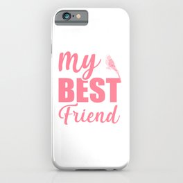 My Best Friend Is A Budgie pw iPhone Case