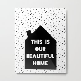 This is our beautiful home quote Polka Dots pattern Metal Print