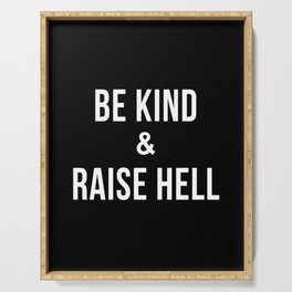 Be Kind & Raise Hell (Black) Serving Tray