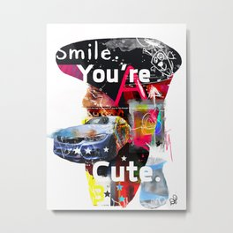 Smile You're Cute quote Metal Print
