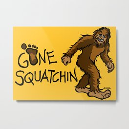 Gone Squatchin Metal Print