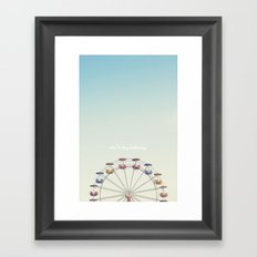 Don't Stop Believing  Framed Art Print
