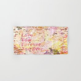 Love You Forever And Ever ... Hand & Bath Towel