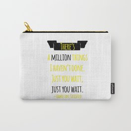 JUST YOU WAIT | HAMILTON Carry-All Pouch
