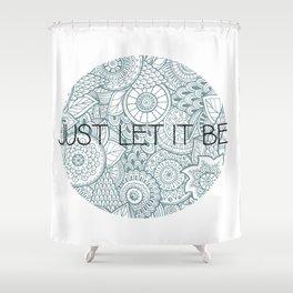 LetItBe. Shower Curtain