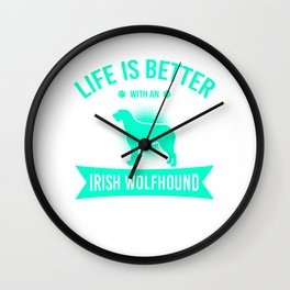 Life Is Better With An Irish Wolfhound mi Wall Clock