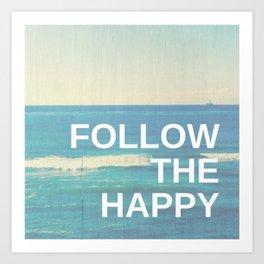 Follow the Happy Art Print