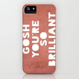 Gosh (Brilliant) iPhone Case