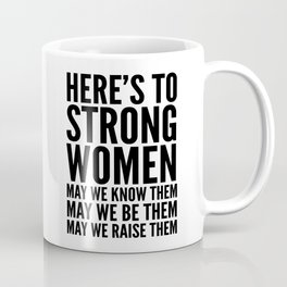 Here's to Strong Women Coffee Mug