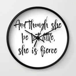 And though she be but little Quote Typography Wall Clock