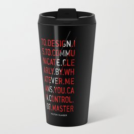 To Design by Milton Glaser Travel Mug