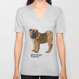 Bitch Please.  I'm Fabulous.  Shar Pei Unisex V-Neck