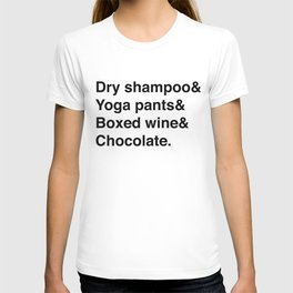 Dry shampoo& Yoga pants& Boxed wine& Chocolate. T-shirt