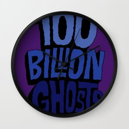 100 Billion Ghosts Wall Clock