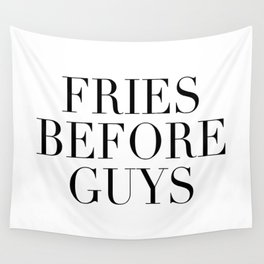 Fries before guys Wall Tapestry