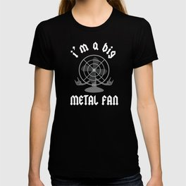 I'm A Big Metal Fan T-shirt