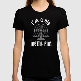 I'm A Big Metal Fan T-shirt