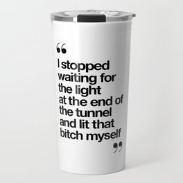 The Light at the End of the Tunnel black and white ink typography poster quote home decor bedroom Travel Mug