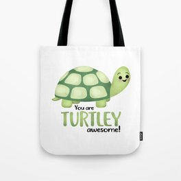 You Are Turtley Awesome! Tote Bag