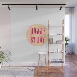 Juggle by Day Fun Juggling Gift Wall Mural